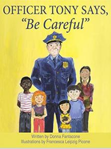"Officer Tony Says ""Be Careful"""