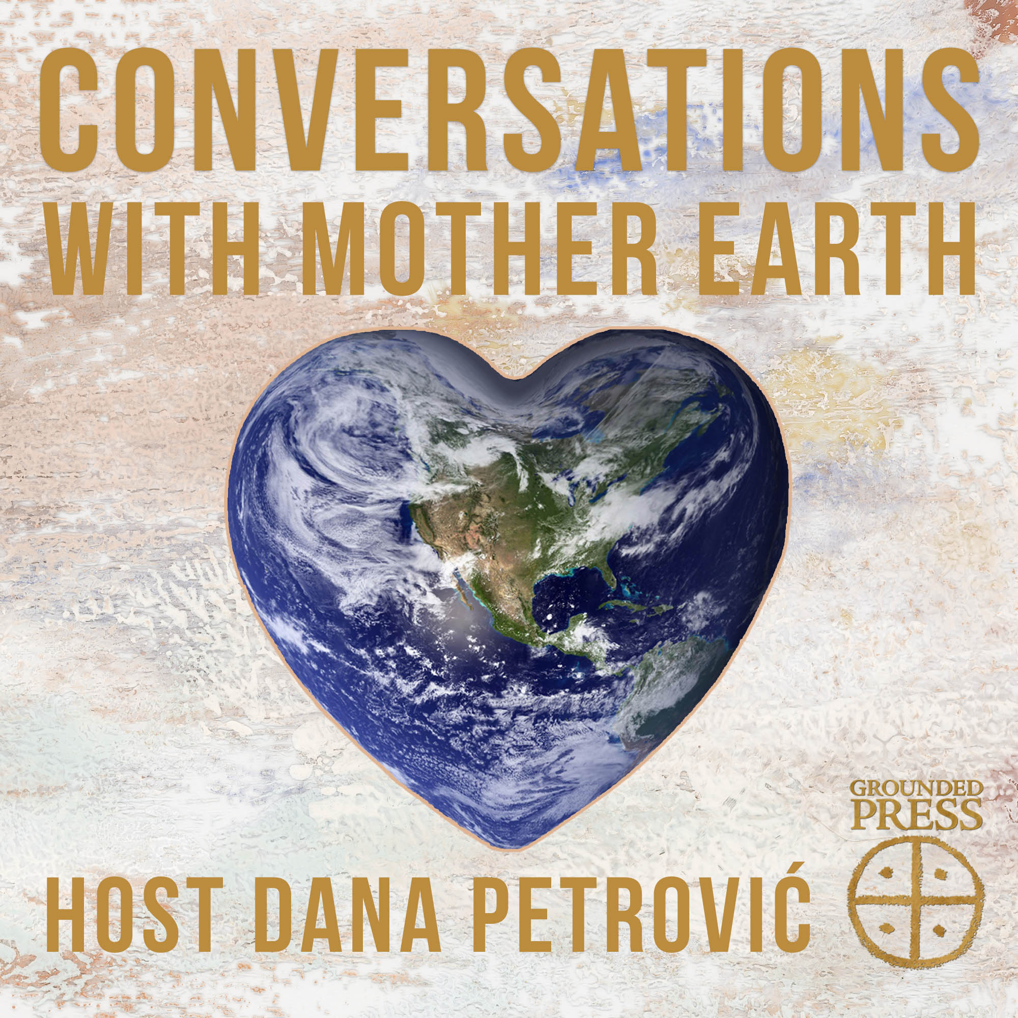 Conversations with Mother Earth
