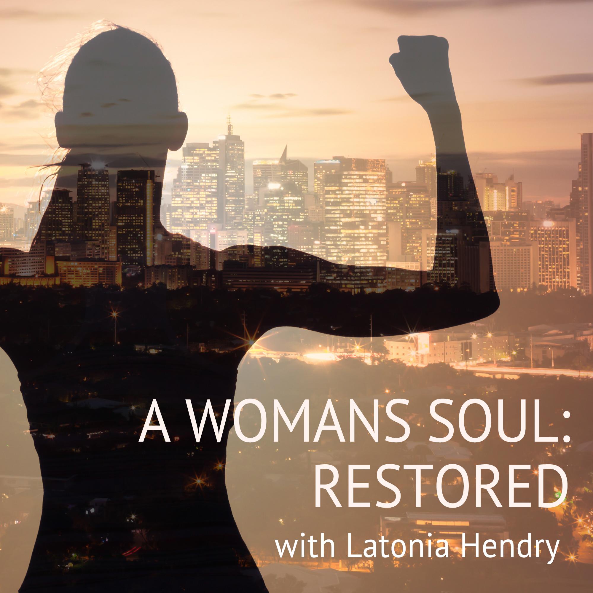 A Woman's Soul:  Restored